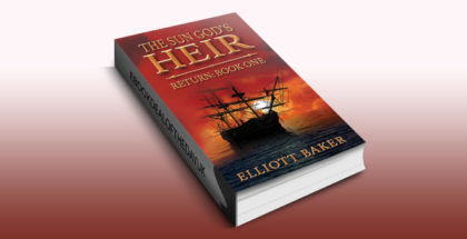 "historical fantasy adventure ebook ""The Sun God's Heir: Return Book One"" by Elliott Baker"