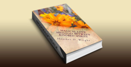 "inspirational poetry ""Magical Love Messages Between Kindred Spirits"" by Heather Wright"