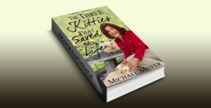 "true romance memoir ebook ""The Three Kitties That Saved My Life"" by Michael Meyer"