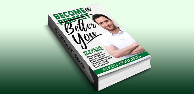 nonfiction selfhelp ebook Become a Better You: Stop dieting, start living by Byron Morrison