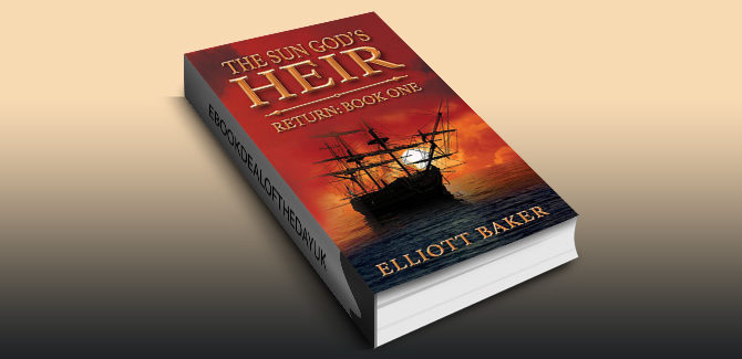 historical fantasy ebook The Sun God's Heir: Return Book One by Elliott Baker