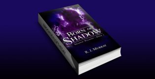 Born of Shadow (Shadow Walkers Book 1) by Richard Murray