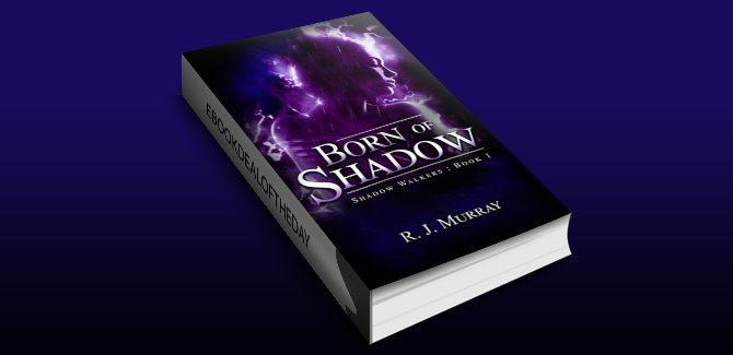 Born of Shadow (Shadow Walkers Book 1) by Richard Murray