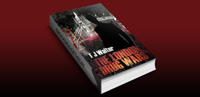 The London Drug Wars by T J Walter