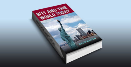 9/11 AND THE WORLD TODAY by David Wakeen