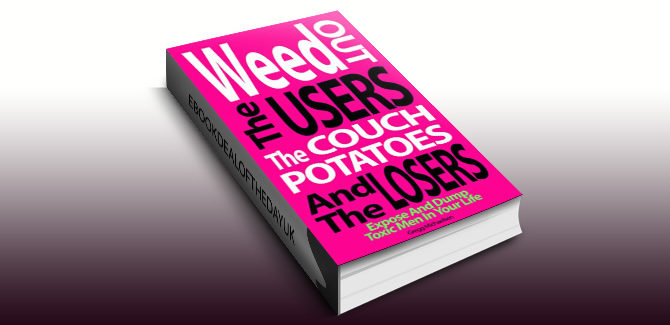 selfhelp dating ebook Weed Out The Users The Couch Potatoes And The Losers by Gregg Michaelsen