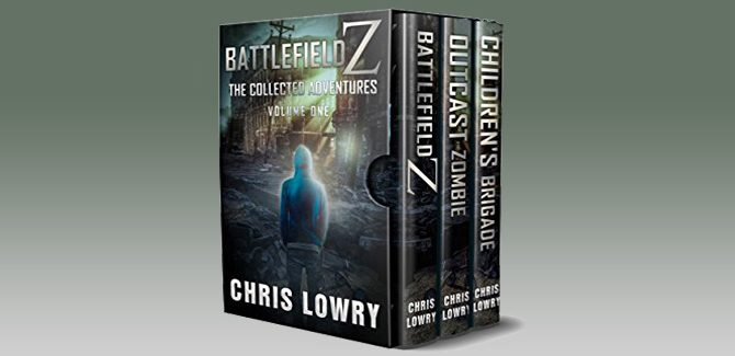 Battlefield Z The Collected Adventures: Volume One (Battlefield Z series) by Chris Lowry