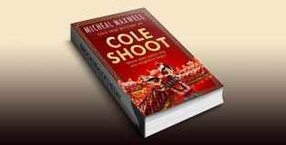 Cole Shoot: Cole Sage Mystery #5 (Newly Edited) (A Cole Sage Mystery) by Micheal Maxwell