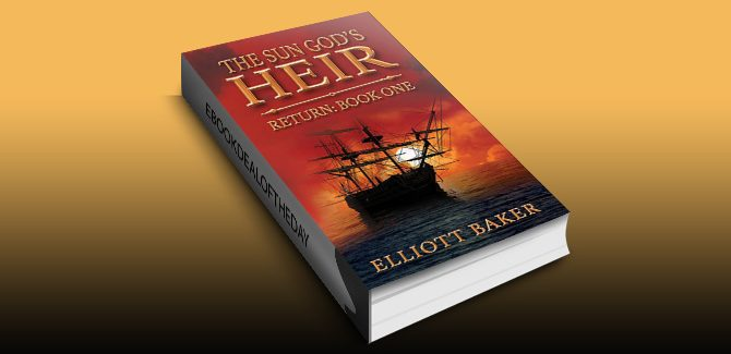 The Sun God's Heir: Return Book One by Elliott Baker