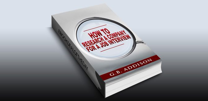 How to research a Company for a Job Interview by G.B. Addison