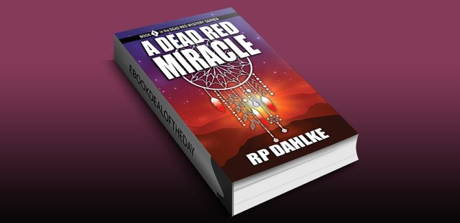 A DEAD RED MIRACLE: #5 in the Dead Red Mystery Series by RP Dahlke