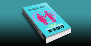 "How to get a girlfriend in 30 days: ""To Be a Beautiful Girl's Bodyguard"" by Dr Adale Travis"
