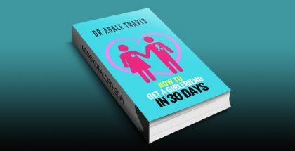 """How to get a girlfriend in 30 days: """"To Be a Beautiful Girl's Bodyguard"""" by Dr Adale Travis"""