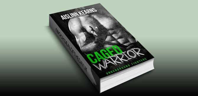 Caged Warrior: Underground Fighters #1 by Aislinn Kearns