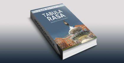 Tabula Rasa: Memoirs of a College Freshman by Dan Wayley