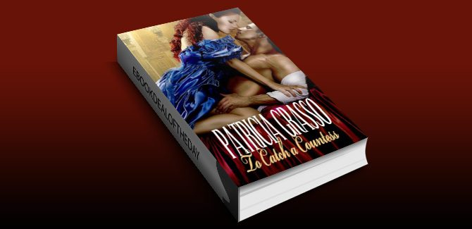 To Catch A Countess (Book 3 Douglas Series) by Patricia Grasso