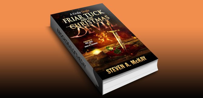 Friar Tuck and the Christmas Devil (Kindle Single) by Steven A. McKay
