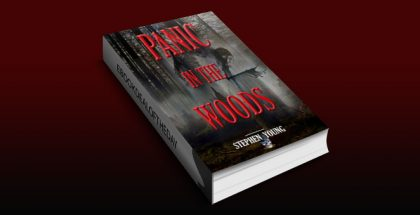 PANIC IN THE WOODS: Unexplained Vanishings & Mysterious Deaths; Creepy Mysteries of the Unexplained by Stephen (Steph) Young