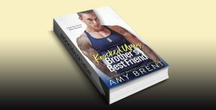 Knocked Up by Brother's Best Friend: A Bad Boy Secret Baby Romance by Amy Brent