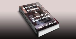 A Story is a Promise & The Spirit of Storytelling by Bill Johnson