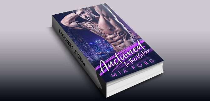 Auctioned to the Biker by Mia Ford