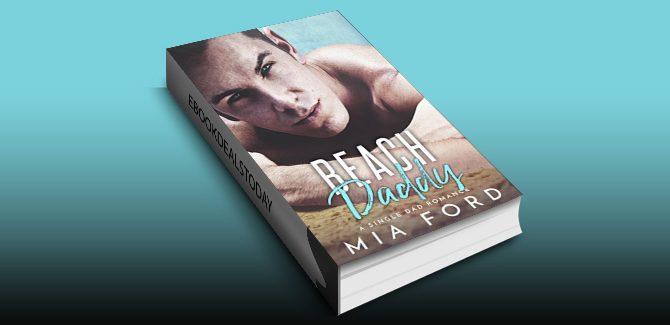 Beach Daddy: A Single Dad Romance by Mia Ford