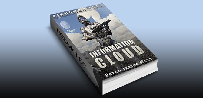 Information Cloud (Tales of Cinnamon City Book 1) by Peter James West