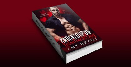 Knocked Up on Valentine's Day: A Single Dad Billionaire Romance by Amy Brent