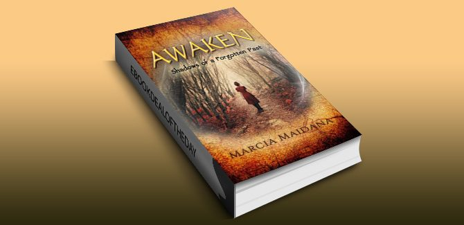 Awaken: Shadows of a Forgotten Past (Shadows of Time Book 1) by Marcia Maidana