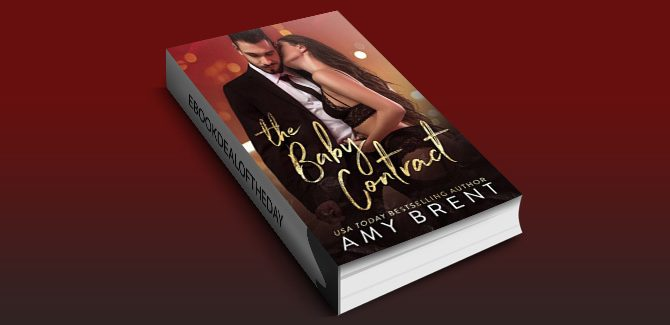 The Baby Contract: A Best Friend's Brother Romance by Amy Brent