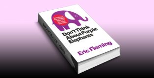 Don't Think About Purple Elephants by Eric Fleming