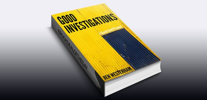 Good Investigations: A David Good P.I. novel by Ben Westerham