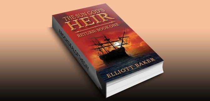 The Sun God's Heir: Return Book One by Elliott Baker