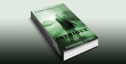 Intrigue: A Johnny Fedora Espionage Spy Thriller Assignment Book 4 by Desmond Cory