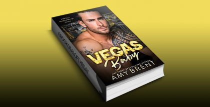 Vegas Baby: A Bad Boy's Accidental Marriage Romance by Amy Brent