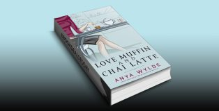 Love Muffin And Chai Latte (A Romantic Comedy) (The Monsoon Series Book 1) by Anya Wylde