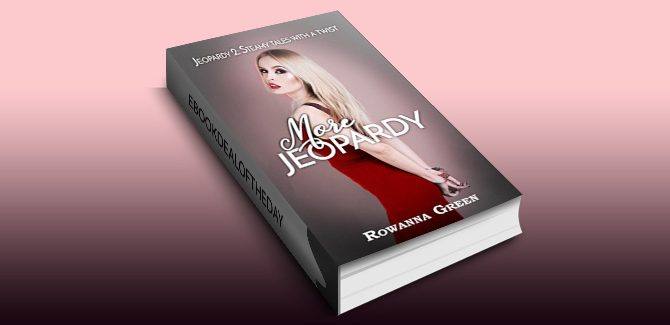 More Jeopardy: Steamy Tales with a Twist by Rowanna Green