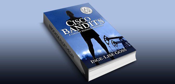 Cisco Bandits: A Gwynn Reznick Mystery (Gwynn Reznick Mystery Thriller Series Book 2) by Inge-Lise Goss
