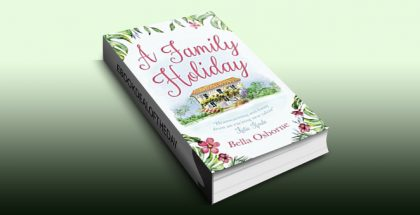 A Family Holiday: A heartwarming summer romance for fans of Katie Fforde by Bella Osborne