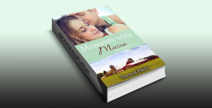 Moments with Mason (A Red Maple Falls Novel, #3) by Theresa Paolo