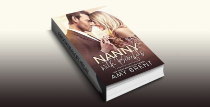 Nanny with Benefits (A Romance Compilation) by Amy Brent