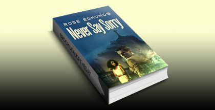 Never Say Sorry: A Fast Paced Medical and Financial Conspiracy Thriller by Rose Edmunds