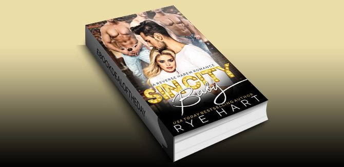 Sin City Baby by Rye Hart: A Reverse Harem Accidental Marriage Romance