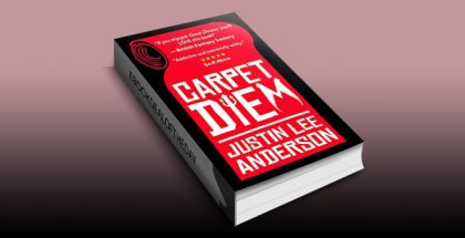 Carpet Diem: or How to Save the World by Accident by Justin Lee Anderson
