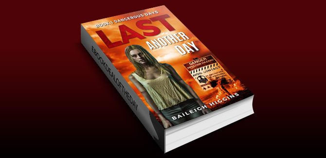 Last Another Day (Dangerous Days - A Zombie Apocalypse Survival Thriller Book 1) by Baileigh Higgins