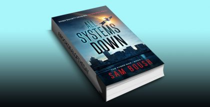 All Systems Down (The Cyber War) by Sam Boush