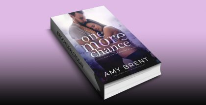 One More Chance: A Secret Baby Second Chance Romance by Amy Brent