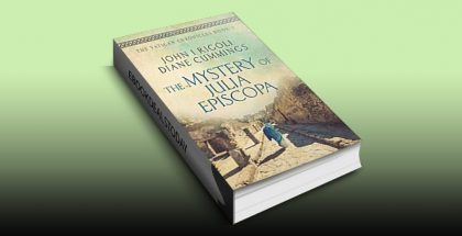 The Mystery of Julia Episcopa: A Novel of Ancient and Modern Rome (The Vatican Chronicles Book 1) by John I. Rigoli
