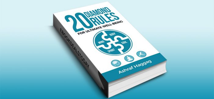 20 Diamond Rules for Ultimate Well-being by Ashraf Haggag
