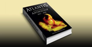Atlantis Short Story Competition Anthology 2017 - 2018 by Raffael Pozorski